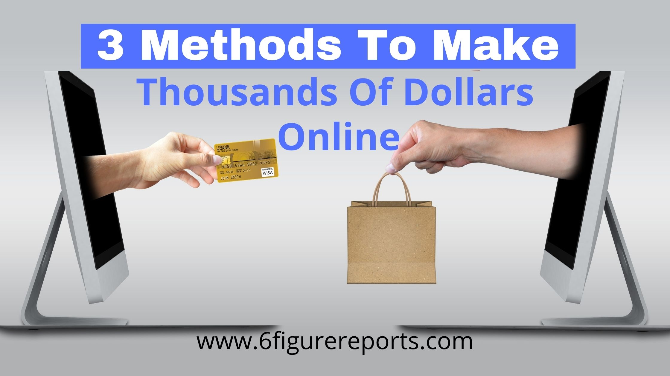 3 Methods To Make Thousands Of Dollars Online
